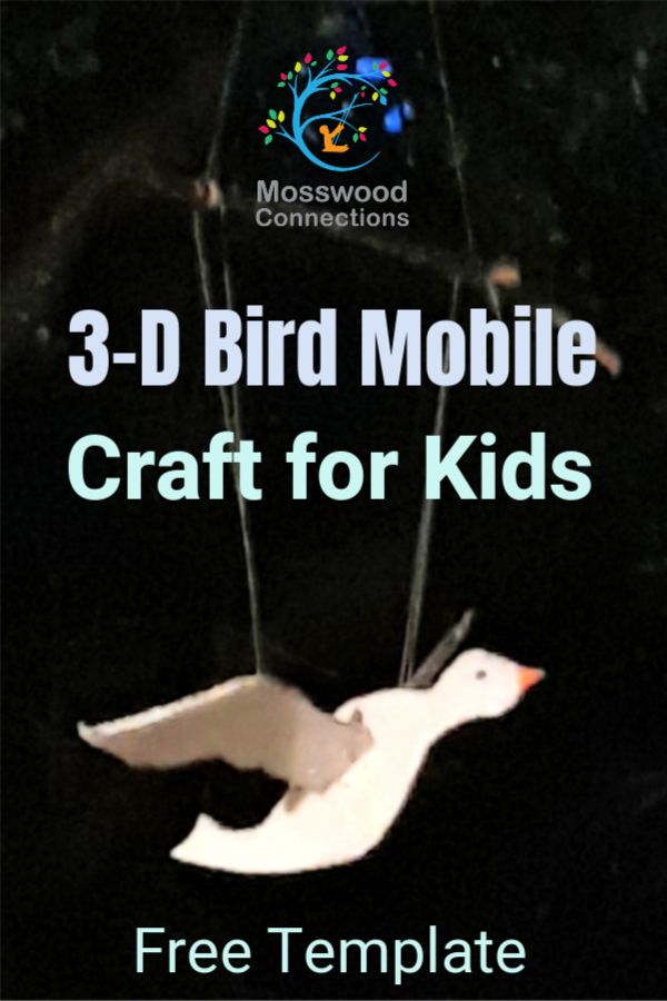 3-D Bird Mobile Craft for Kids with Free Template.  #mosswoodconnections #craftsforkids #birdactivities #3Dcraft