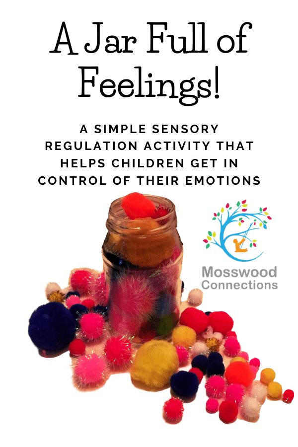 A Jar Full of Feelings: Sensory Regulation Activity #mosswoodconnections #emotionalregulation #autism #parenting #sensory