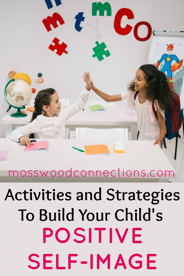 Encouraging Children to Have Healthy Self-Esteem Activities and Strategies that build your child's positive self-image and confidence #parenting #self-esteem #confidentkids #specialneeds #mosswoodconnections