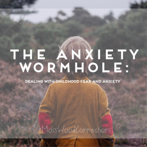 Anxiety Wormhole - helping children who experience anxiety #mosswoodconnections