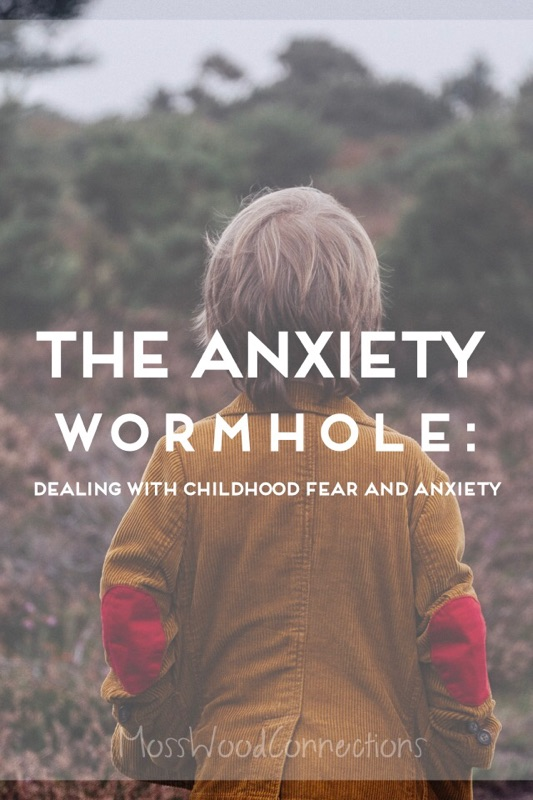 Anxiety Wormhole - helping children deal with anxiety #mosswoodconnections