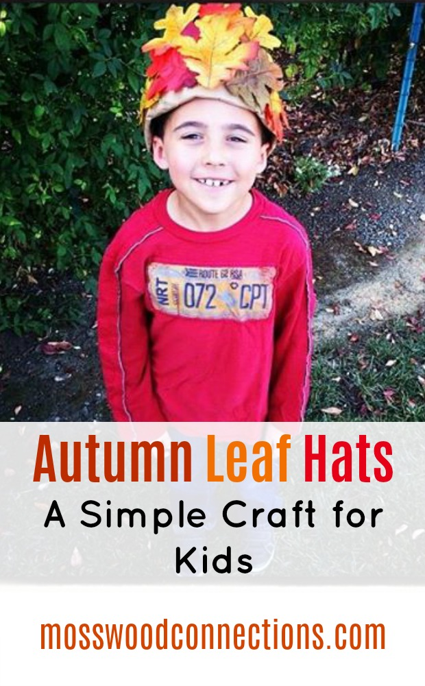 Autumn Leaf Hats; A Simple Craft for Kids #mosswoodconnections #autumn #craftsforkids