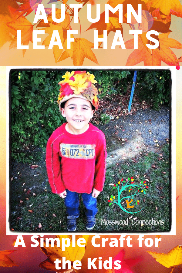 Autumn-Leaf-Hats-A-Simple-Craft-for-Kids #mosswoodconnections #fall #crafts