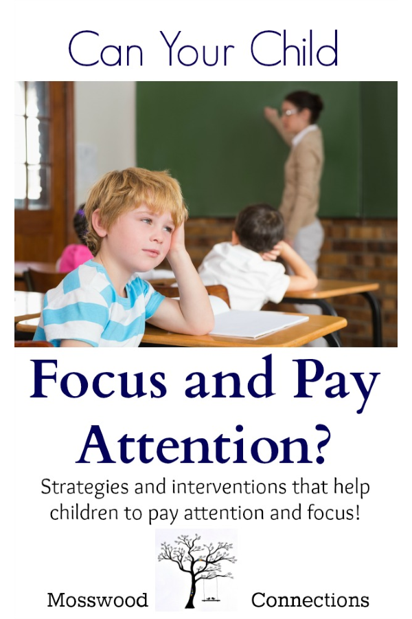 Can Your Child Focus and Pay Attention? Strategies, tips, and activities for focus, attention, distractability, ADD, and AHDD. #positiveparenting #parenting #education #A.D.D #focus #specialneeds #attention #mosswoodconnections
