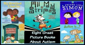 Eight Great Picture Books About Autism #mosswoodconnections #picturebooks #diversity  #curriculumguide