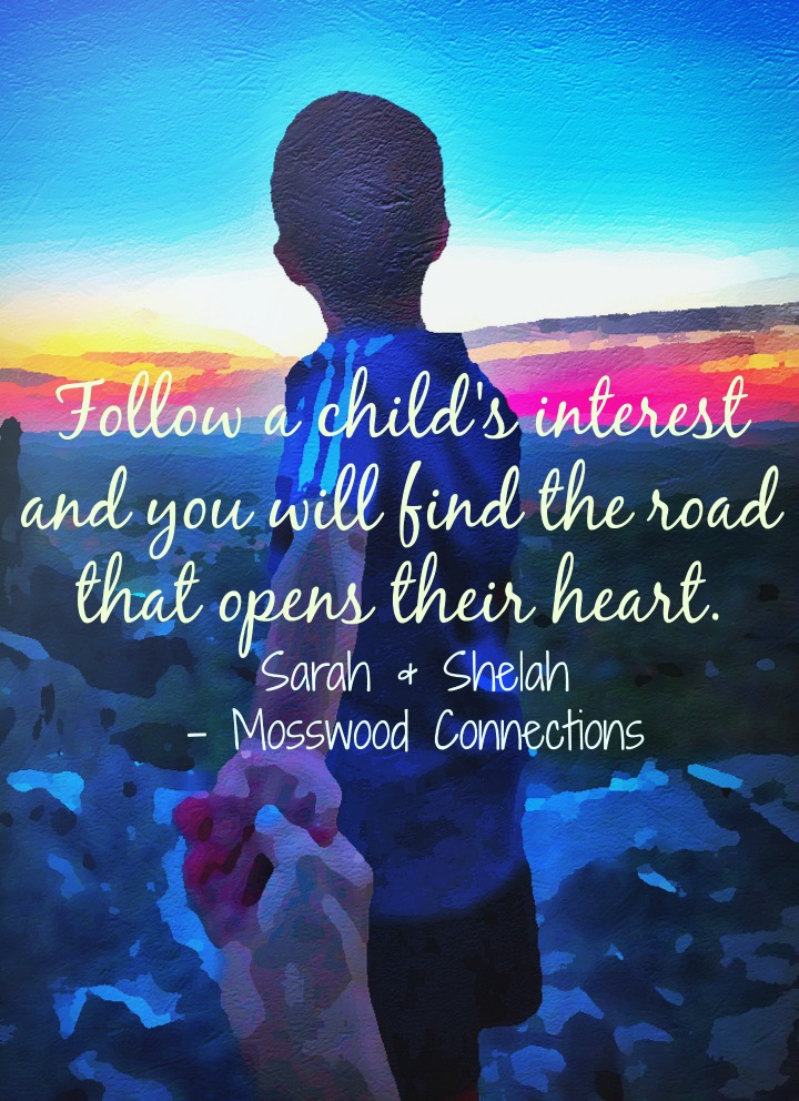Follow a Child's Interest #mosswoodconnections