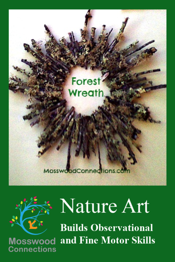 Forest Wreath Nature Art Build Observational and Fine Motor Skills #mosswoodconnections #natureart #finemotor #crossingmidline