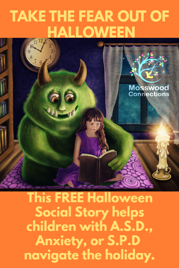 Halloween Social Story to help your child handle the holiday and have fun. #mosswoodconnections #Halloweeen #autism #socialstory