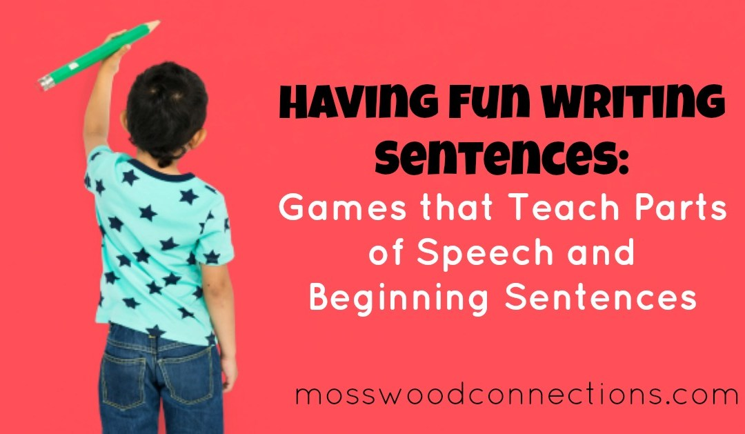 Having Fun Writing Sentences #mosswoodconnections #homeschooling #education #writingskills