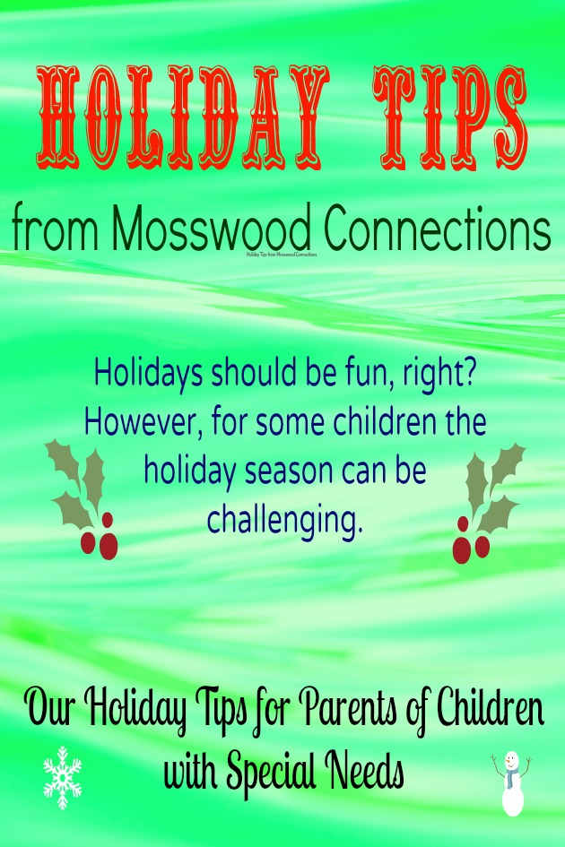 Holiday Tips for Parents of Children with Special Needs That Will Help Celebrations Go More Smoothly #mosswoodconnections #autism #ASD #holidays