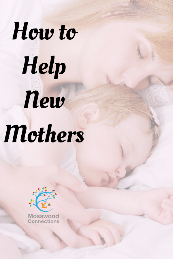 Paying Back by Paying it Forward & Helping New Mothers 10 Easy Ways to Help New Parents. #mosswoodconnections #parenting
