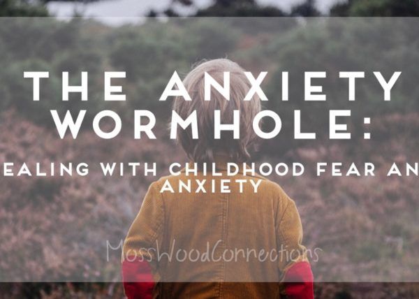The Anxiety Wormhhole - dealing with childhood fears and anxiety