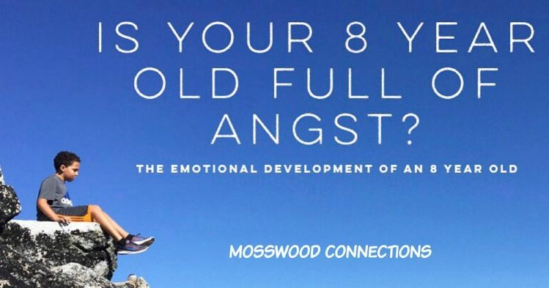 Is Your Eight-Year-old Full of Angst? Developmental Milestones of an Eight Year Old #mosswoodconnections #childdevelopment #parenting #milestones