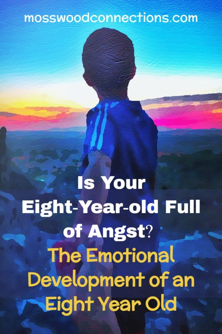 Is Your Eight-Year-old Full of Angst? The emotional development of an eight-year-old #childdevelopment #positiveparenting #parenting #eightyearolds #mosswoodconnections