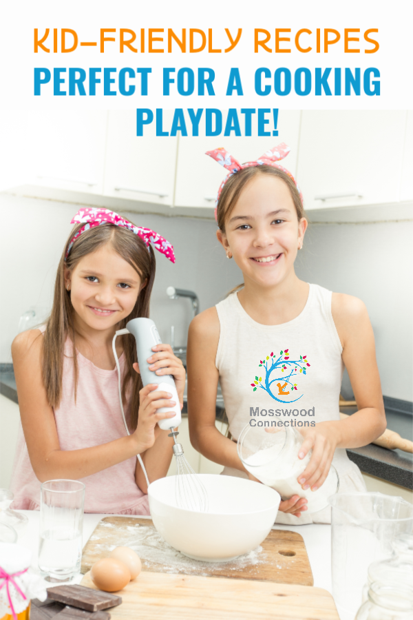 Cooking Playdate; Kid Friendly Recipes Perfect for Your Next Playdate #mosswoodconnections #cookingwithkids #playdates #kidfriendlyfood