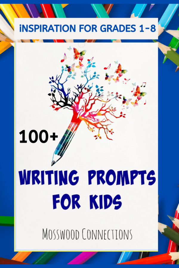 Hundreds of Writing Prompts for Kids in Elementary and Middle School #mosswoodconnections #education #writingprompts #homeschooling #writing #elementaryschool #middleschool