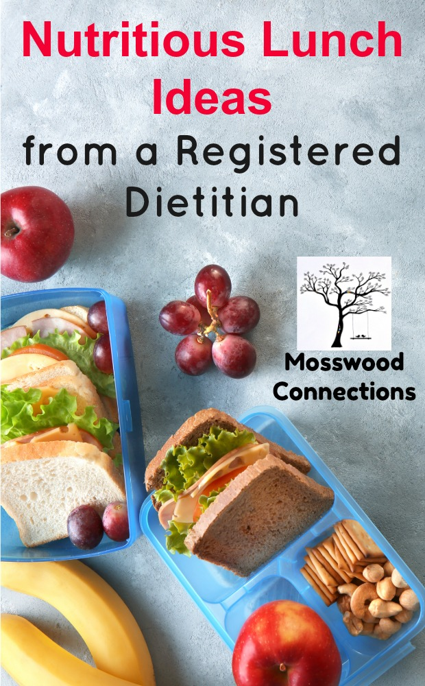 Nutritious Lunch Ideas from a Registered Dietitian #kidfriendlyfood #schoollunches #mosswoodconnections