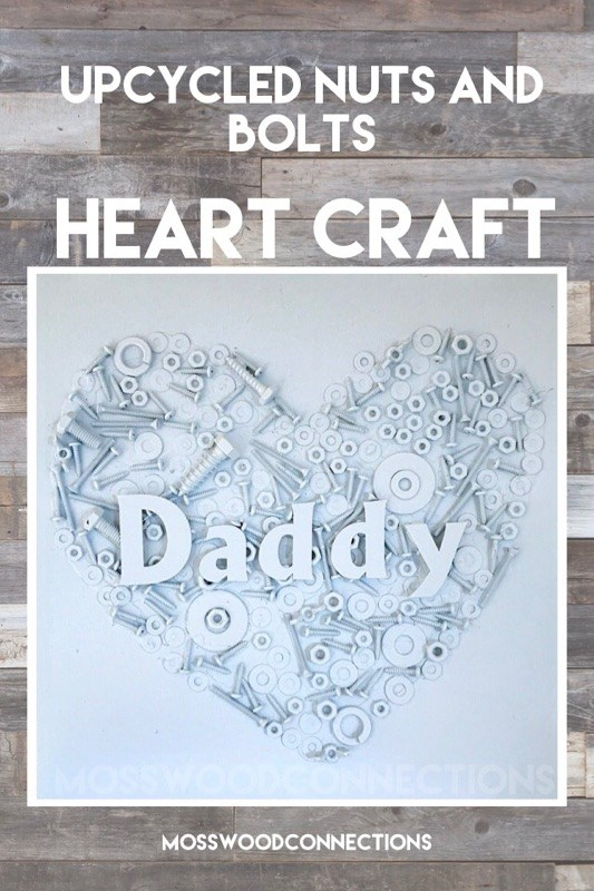 Upcycled Nuts and Bolts Heart Craft, DIY Gift Idea #DIY #Kid-madegift #crafts #fathersday #mosswoodconnections