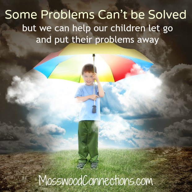 Some Problems Can't be Solved Problem solving for kids #mosswoodconnections
