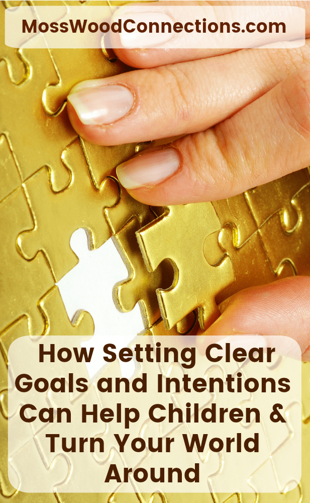 The Power of Setting an Intention  How Setting Clear Goals and Intentions Can Help Children & Turn Your World Around #parenting #relationships #therapy #autism #mosswoodconnections