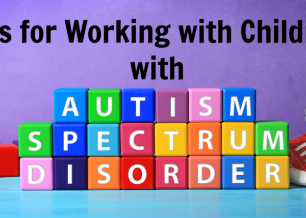 Tips for Working with Children on the Autism Spectrum encourage and facilitate success