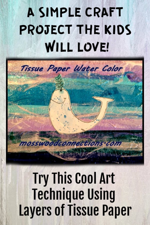 Tissue Paper Water Color Art Project #mosswoodconnections #tissuepapercrafts #artproject #watercolor