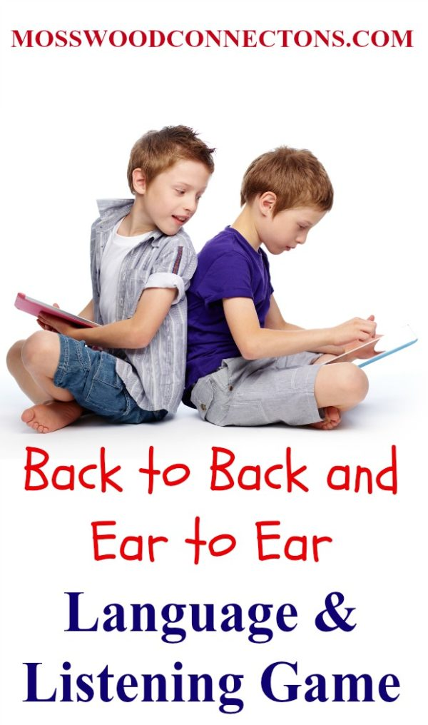 Back to Back and Ear to Ear; a Language and Listening Game #mosswoodconnections #auditoryprocessing #activelearning #followingdirections #listeningskills