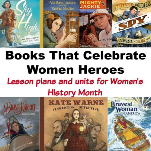 Books That Celebrate Women Heroes for Women's History Month #picturebooks #womenheroes #mosswoodconnections #literacy #lessonplan #unitstudy #homeschooling