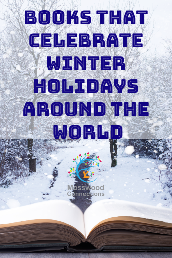 Books that Celebrate Winter Holidays Around the World #holidays #mosswoodconnections #books #winterholidays #multicultural