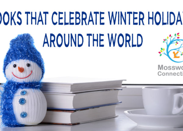Books that Celebrate Winter Holidays Around the World #holidays #mosswoodconnections #books #winterholidays #multicultural #literatureunit
