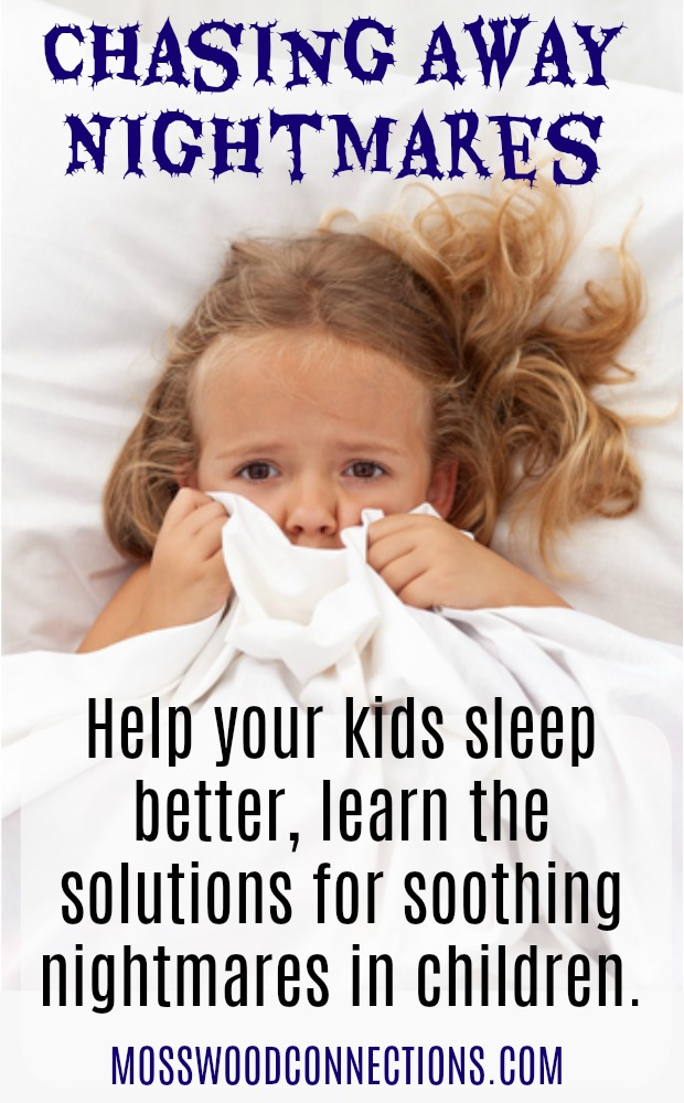 Chasing Away Nightmares; Soothing Nightmares in Children #mosswoodconnections #childdevelopment #parenting #nightmares