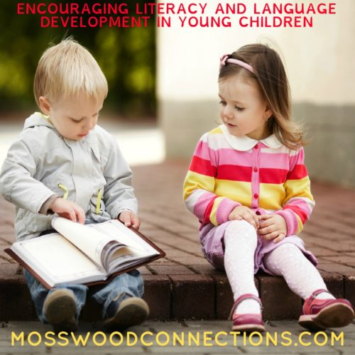 ENCOURAGING LITERACY AND LANGUAGE DEVELOPMENT IN YOUNG CHILDREN #mosswoodconnections #education #literacy #childdevelopment