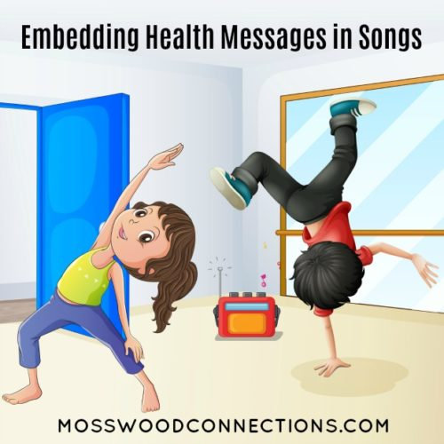 Embedding Health Messages in Songs, Children Learn Through Songs and Music #mosswoodconnections #choosykids #healthykids