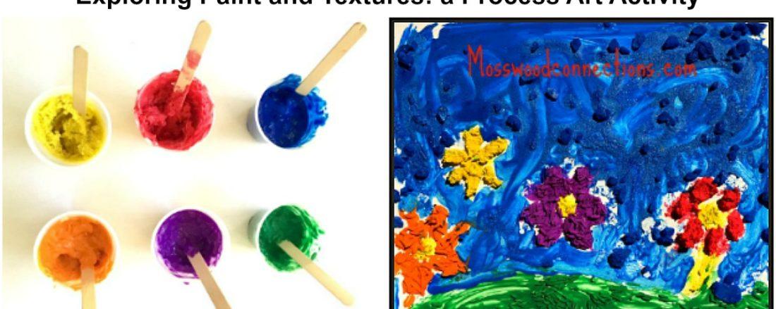 Exploring Paint and Textures: a Process Art Activity #mosswoodconnections #processart #sensory #preschool #artprojects