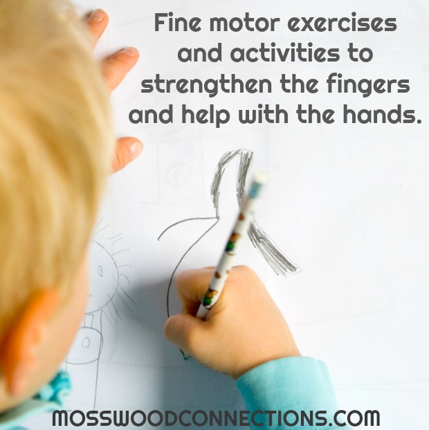 Help for the Hands - Fine Motor Fun Fine motor exercises and activities to strengthen the fingers and help with the hands. mosswoodconnections #handstrength #finemotor