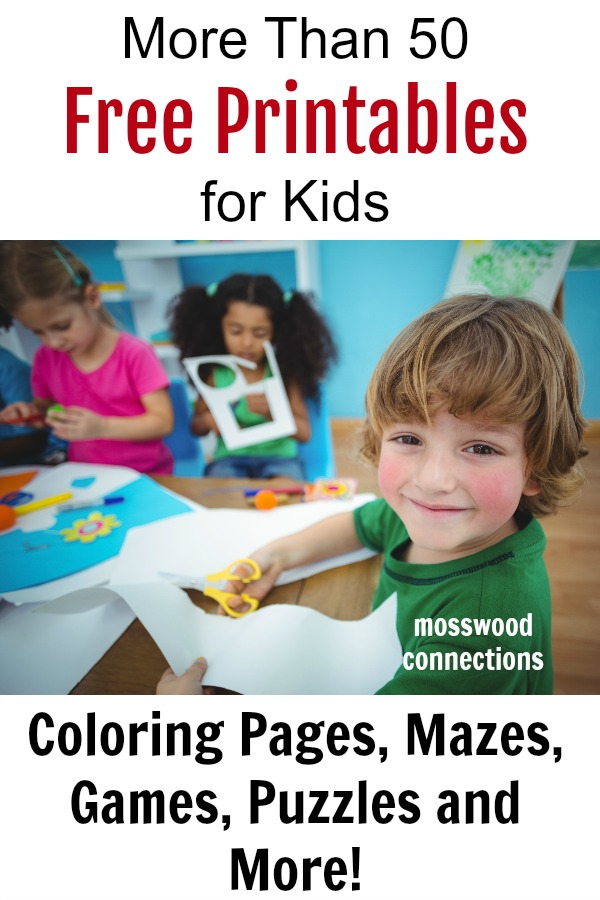 More Than 50 Free Printables for Kids #mosswoodconnections #freeprintables #worksheets #homeschooling #education