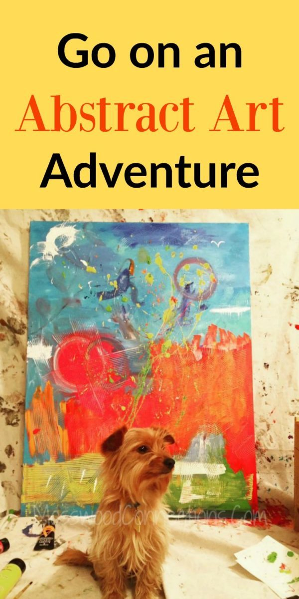 Go on an Abstract Art Adventure! #parenting #processart #mosswoodconnections