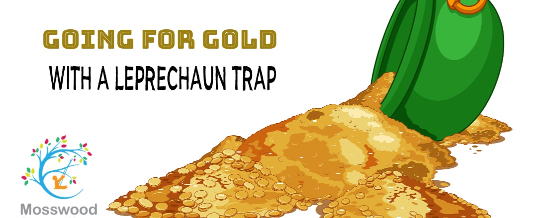 Going for Gold with a Leprechaun Trap #holidays #mosswoodconnections #leprechauntrap #winterholidays #parenting #StPatricksDay