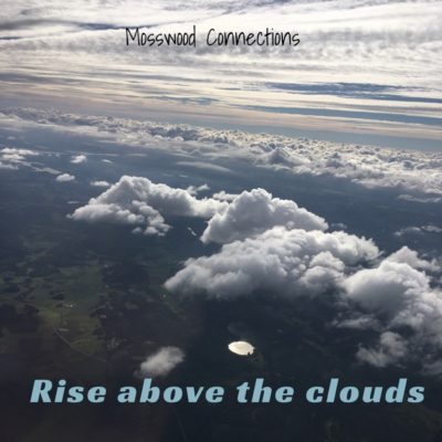 Rise Above the Clouds #mosswoodconnections