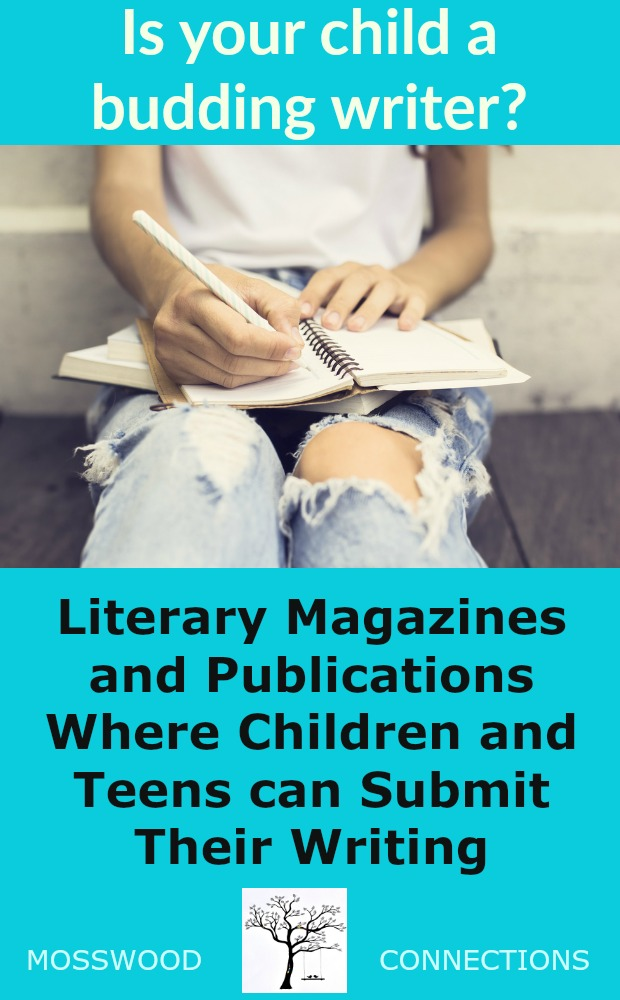 Literary Magazines and Publications Where Children and Teens can Submit Their Writing #becomeanauthor #mosswoodconnections #gettingpublished #writing #education #homeschooling