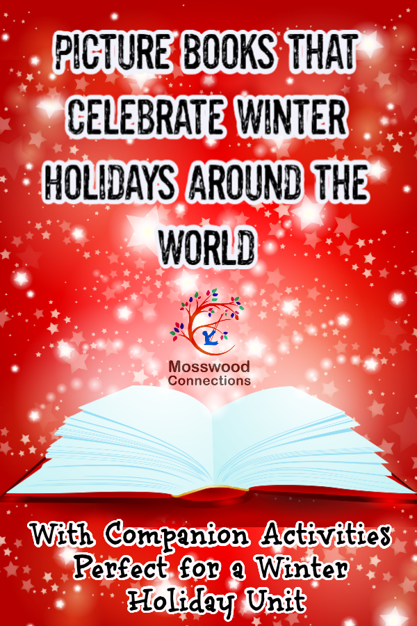 Picture Books that Celebrate Winter Holidays Around the World #mosswoodconnections #picturebooks #winterholidays #kwanzaa #Channukah #Christmas #multicultural #unitstudy #homeschooling