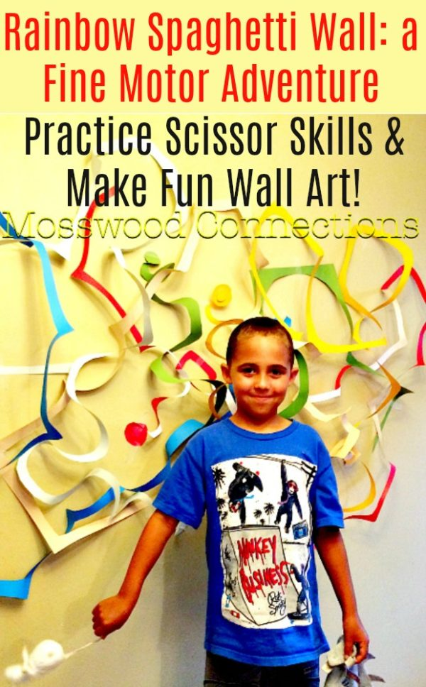 Rainbow Spaghetti Wall; a Fine Motor Adventure. Practice Scissor Skills and Make Fun Wall Art Hand strength, pincer grasp, visual-spatial skills, scissor & pre-writing skills #mosswoodconnections #finemotor #scissorskills #crafts