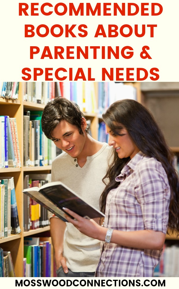 Recommended Books for Parents & Children The Best Books About Parenting and Special Needs #mosswoodconnections #books #parenting #specialneeds
