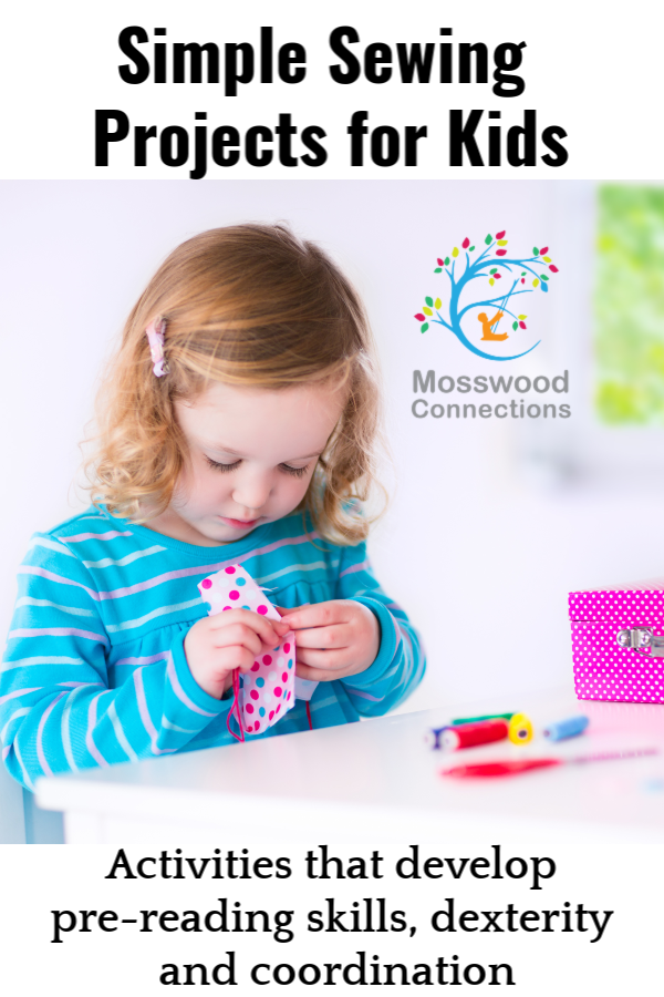 Sewing For Fun; Simple Sewing Projects for Kids #mosswoodconnections #finemotor #sewingforkids