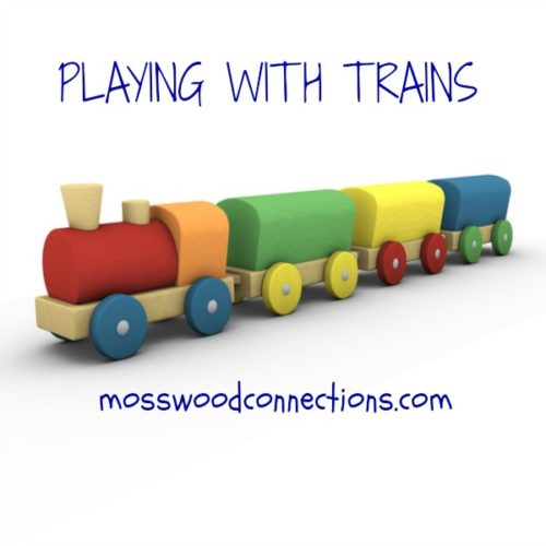Playing With Trains! Train Games and Activities that will Have Kids Laughing as They Learn #mosswoodconnections #education #autism #homeschooling #preschool