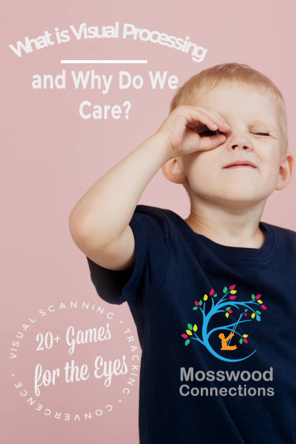 What is Visual Processing and Activities to Improve Vision Skills #mosswoodconnections #visualprocessing #visionskills #eyeexercises