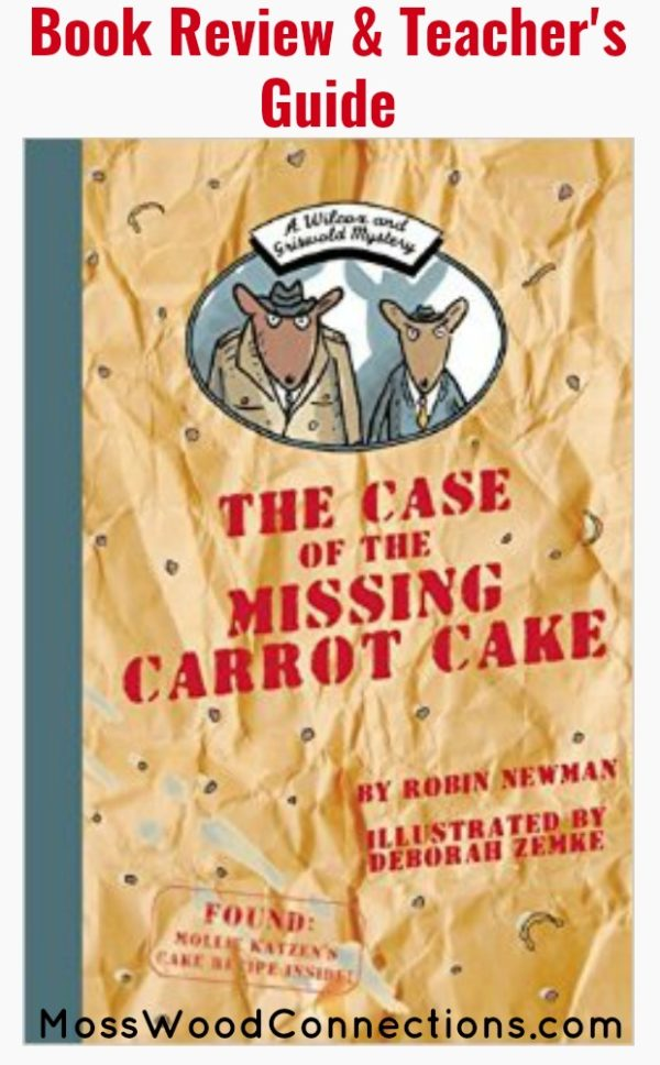 Wilcox and Griswold Mystery: The Case of the Missing Carrot Cake #youngreaders #mosswoodconnections