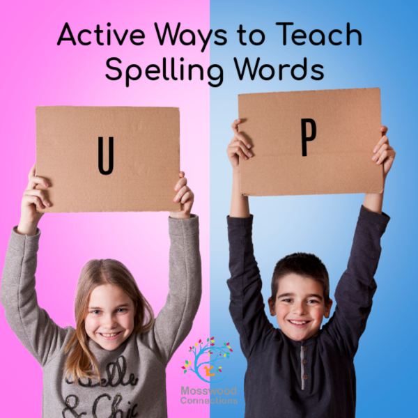 Kinesthetic Spelling: Active ways to teach spelling skills #spelling #mosswoodconnections #homeschooling #education #writingskills