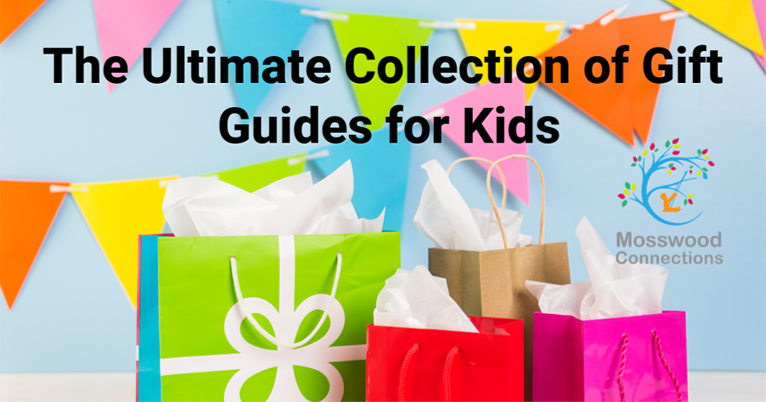 The Ultimate Collection of Gift Guides for Kids including the Best Toys and Games for Groups of Kids #Giftsforkids #mosswoodconnections #holidays #giftguides