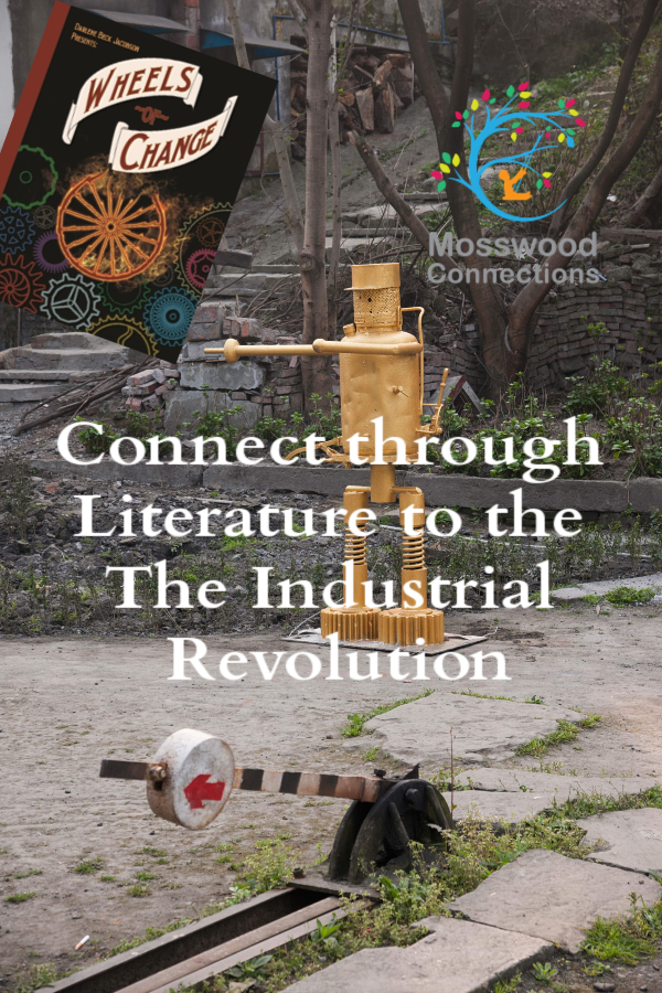Wheels of Change - Connect to the The Industrial Revolution through Literature #mosswoodconnections #YAbooks #reluctant readers #industrialrevolution